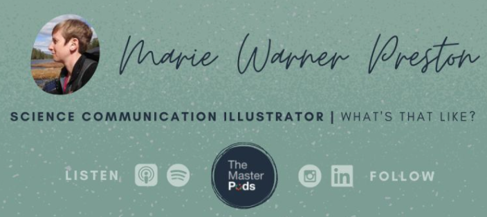 Marie Warner Preston: Science Communication Illustrator interview on The Master Pods podcast